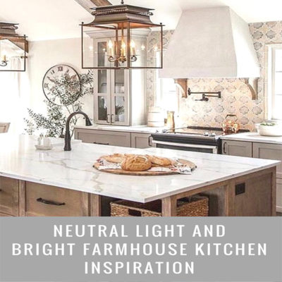 Neutral Light and Bright Farmhouse Kitchen Inspiration